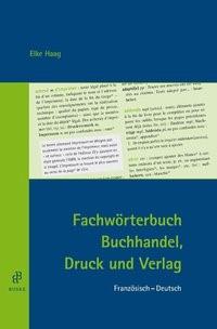 Abbildung von Haag | Fachwörterbuch Buchhandel, Druck und Verlag | 2010