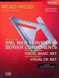Abbildung von MCAD/MCSD Self-Paced Training Kit: Developing XML Web Services and Server Components with Microsoft(r) Visual Basic(r) .NET and Microsoft Visual C#(tm) .NET | 2003