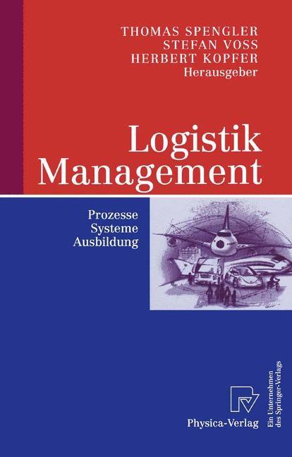 Abbildung von Spengler / Voß / Kopfer | Logistik Management | 2003