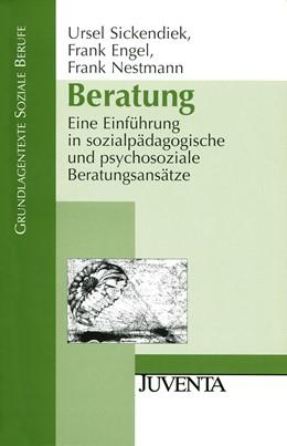 Abbildung von Sickendiek / Engel / Nestmann | Beratung | 3., Aufl. | 2008 | Eine Einführung in sozialpädag...
