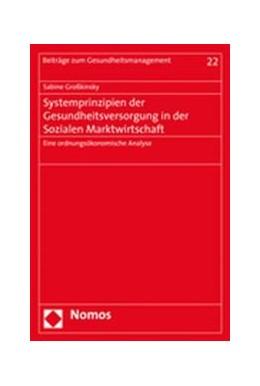 Abbildung von Großkinsky | Systemprinzipien der Gesundheitsversorgung in der Sozialen Marktwirtschaft | 2008 | Eine ordnungsökonomische Analy... | 22