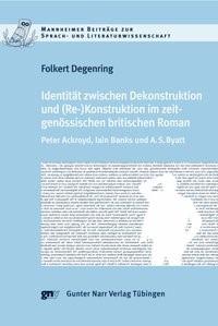 Abbildung von Degenring | Identität zwischen Dekonstruktion und (Re)Konstruktion im zeitgenössischen britischen Roman | 2008
