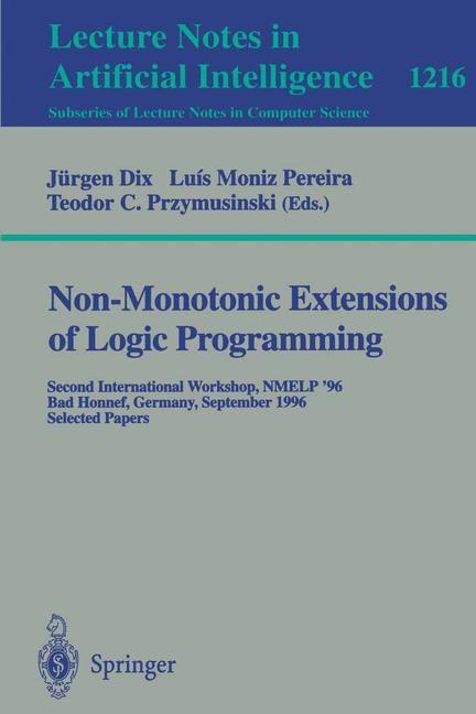 Abbildung von Dix / Moniz Pereira / Przymusinski | Non-Monotonic Extensions of Logic Programming | 1997
