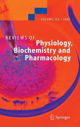 Abbildung von Amara / Bamberg / Grinstein / Hebert / Jahn / Lederer / Lill / Miyajima / Murer / Offermanns / Schultz / Schweiger | Reviews of Physiology, Biochemistry and Pharmacology 155 | 2005 | 155