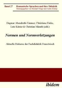 Abbildung von Abendroth-Timmer / Fäcke / Küster / Minuth   Normen und Normverletzungen. Aktuelle Diskurse der Fachdidaktik Französisch   2010