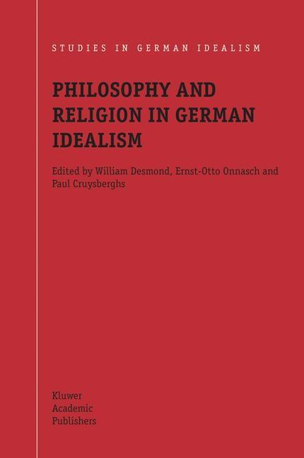Abbildung von Desmond / Onnasch / Cruysberghs   Philosophy and Religion in German Idealism   2004