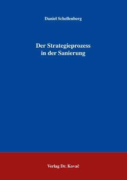 Abbildung von Schellenberg | Der Strategieprozess in der Sanierung | 2007 | 193