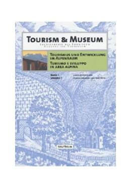 Abbildung von Leonardi / Heiss | Tourismus und Entwicklung im Alpenraum. Turismo e Sviluppo in Area Alpina | 2003 | Turismo e Sviluppo in Area Alp... | 1