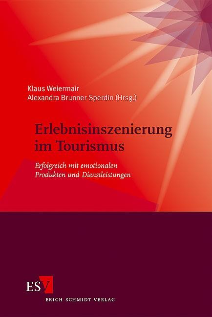 Abbildung von Weiermair / Brunner-Sperdin | Erlebnisinszenierung im Tourismus | 2006