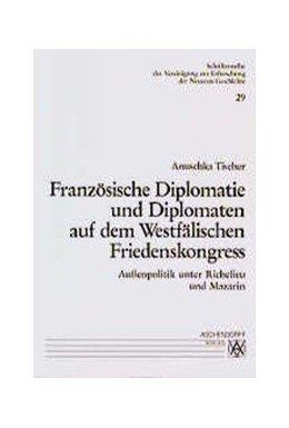 Abbildung von Tischer | Französische Diplomatie und Diplomaten auf dem Westfälischen Friedenskongress | 1999 | Außenpolitik unter Richelieu u... | 29