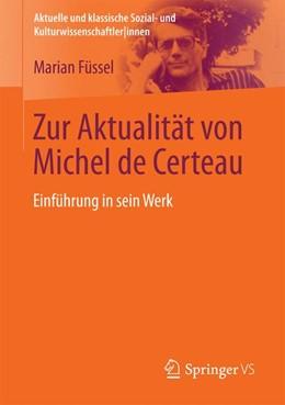 Abbildung von Füssel   Zur Aktualität von Michel de Certeau   2016   2017   Einführung in sein Werk