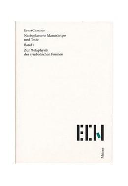 Abbildung von Krois / Appelbaum / Bast / Köhnke / Schwemmer   Nachgelassene Manuskripte und Texte / Zur Metaphysik der symbolischen Formen   1995