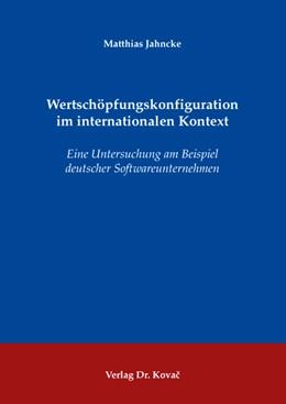 Abbildung von Jahncke | Wertschöpfungskonfiguration im internationalen Kontext | 2008 | Eine Untersuchung am Beispiel ... | 222