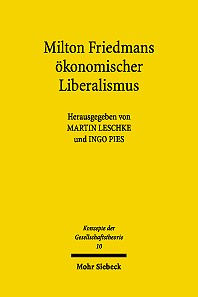 Abbildung von Pies / Leschke   Milton Friedmans ökonomischer Liberalismus   2004