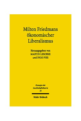 Abbildung von Pies / Leschke | Milton Friedmans ökonomischer Liberalismus | 2004 | 10