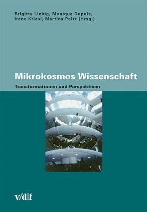 Abbildung von Liebig / Dupuis / Kriesi / Peitz | Mikrokosmos Wissenschaft | 2006