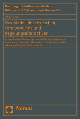 Abbildung von Kreutzer | Das Modell des deutschen Urheberrechts und Regelungsalternativen | 1. Auflage 2008 | 2008 | Konzeptionelle Überlegungen zu... | 1