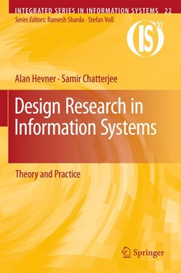 Abbildung von Hevner / Chatterjee | Design Research in Information Systems | 2010 | Theory and Practice | 22