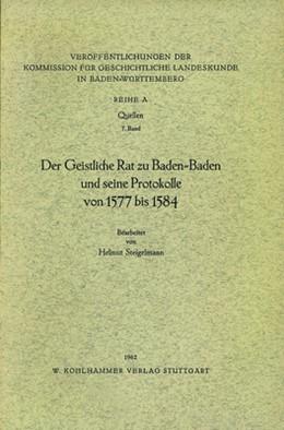 Abbildung von Der Geistliche Rat zu Baden-Baden und seine Protokolle von 1577 bis 1584   1995