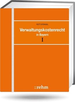 Abbildung von Rott / Stengel   Verwaltungskostenrecht in Bayern - mit Aktualisierungsservice   1. Auflage   2019   beck-shop.de