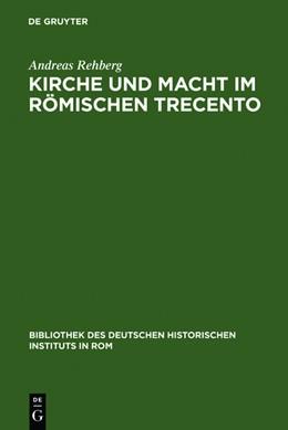 Abbildung von Rehberg   Kirche und Macht im römischen Trecento   1999   Die Colonna und ihre Klientel ...   88