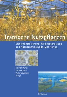 Abbildung von Schütte / Stirn / Beusmann | Transgene Nutzpflanzen | 2001 | Sicherheitsforschung, Risikoab...