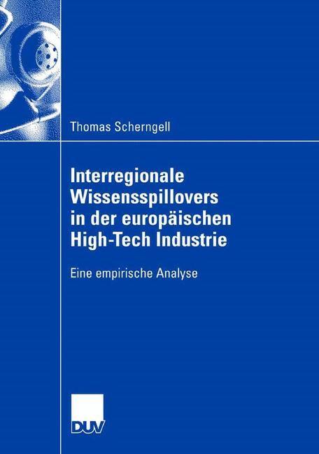 Abbildung von Scherngell | Interregionale Wissensspillovers in der europäischen High-Tech Industrie | 2007
