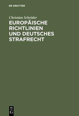 Abbildung von Schröder   Europäische Richtlinien und deutsches Strafrecht   2002   Eine Untersuchung über den Ein...