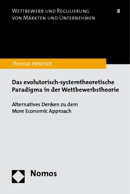 Abbildung von Heidrich | Das evolutorisch-systemtheoretische Paradigma in der Wettbewerbstheorie | 1. Auflage 2009 | 2009 | Alternatives Denken zu dem Mor... | 8