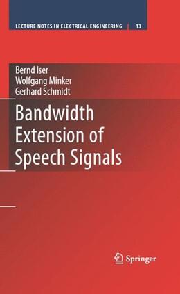 Abbildung von Iser / Schmidt / Minker | Bandwidth Extension of Speech Signals | 2008 | 13