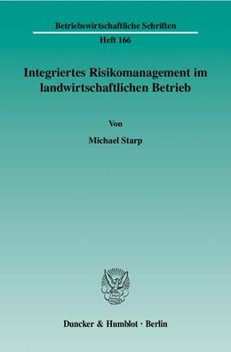 Abbildung von Starp | Integriertes Risikomanagement im landwirtschaftlichen Betrieb | 2006 | Band 166