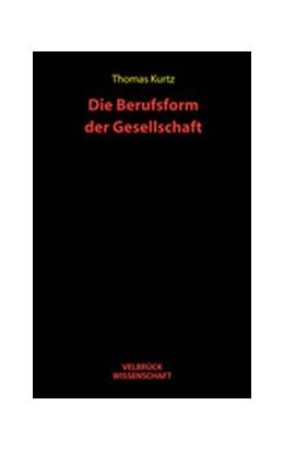 Abbildung von Kurtz | Die Berufsform der Gesellschaft | 2005