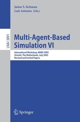 Abbildung von Sichman / Antunes | Multi-Agent-Based Simulation VI | 2006 | International Workshop, MABS 2...