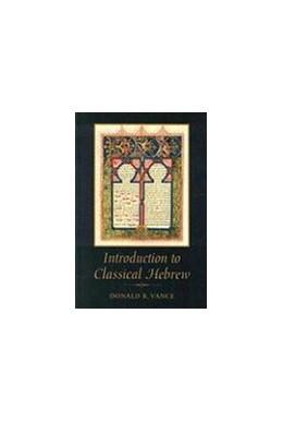 Abbildung von Vance   An Introduction to Classical Hebrew   2004