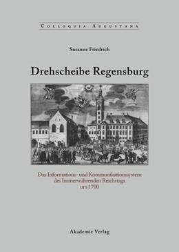 Abbildung von Friedrich | Drehscheibe Regensburg | 2007 | Das Informations- und Kommunik... | 23
