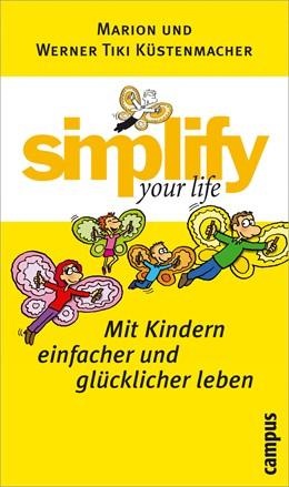 Abbildung von Küstenmacher | simplify your life - Mit Kindern einfacher und glücklicher leben | 2006