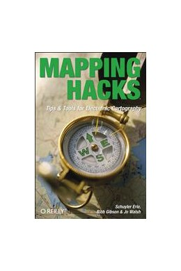 Abbildung von Schuyler Erle / Rich Gibson / Jo Walsh | Mapping Hacks | 2005 | Tips & Tools for Electronic Ca...