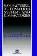 Abbildung von Asai / Takashima / Edwards   Manufacturing, Automation Systems and CIM Factories   1993