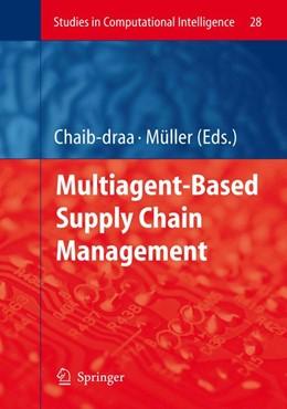 Abbildung von Chaib-draa / Müller | Multiagent based Supply Chain Management | 2006 | 28
