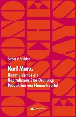 Abbildung von Priddat | Karl Marx | 2008 | Kommunismus als Kapitalismus 2... | 13