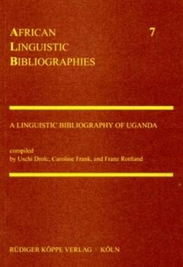 Abbildung von Drolc / Frank / Rottland | A Linguistic Bibliography of Uganda | 1. Auflage 1999 | 1999