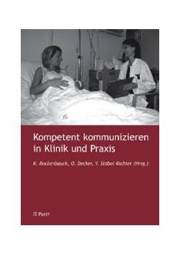 Abbildung von Rockenbauch / Decker / Stöbel-Richter | Kompetent kommunizieren in Klinik und Praxis | 2006