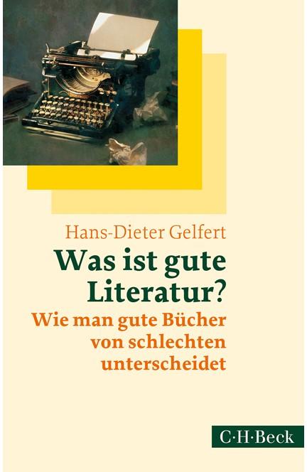 Cover: Hans-Dieter Gelfert, Was ist gute Literatur?