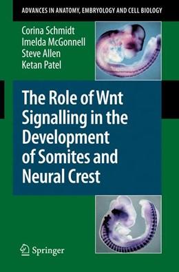Abbildung von Schmidt / McGonnell / Allen   The Role of Wnt Signalling in the Development of Somites and Neural Crest   2008   195