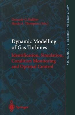 Abbildung von Kulikov / Thompson | Dynamic Modelling of Gas Turbines | 1st Edition. | 2004 | Identification, Simulation, Co...