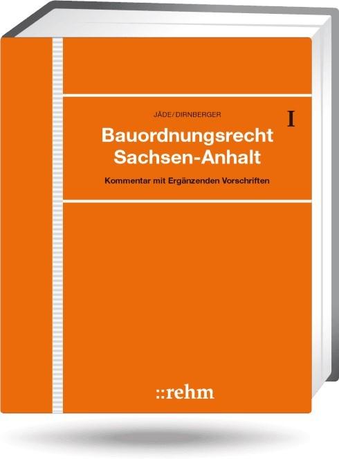 Abbildung von Jäde / Dirnberger   Bauordnungsrecht Sachsen-Anhalt - mit Aktualisierungsservice   Loseblattwerk mit 67. Aktualisierung   2018