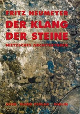 Abbildung von Neumeyer | Der Klang der Steine | 2004 | Nietzsches Architekturen