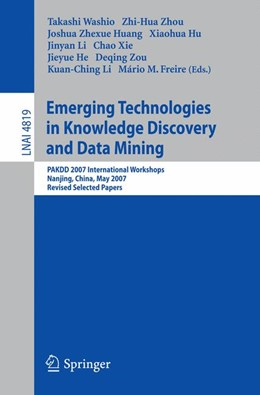 Abbildung von Washio / Zhou / Huang / Hu / Li / Xie / He / Zou / Freire   Emerging Technologies in Knowledge Discovery and Data Mining   2007   PAKDD 2007 International Works...
