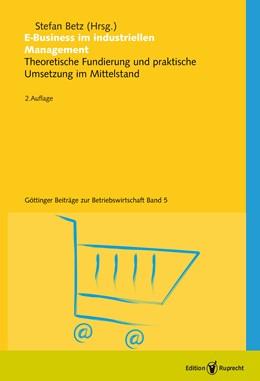 Abbildung von Betz | E-Business im industriellen Management | 2., Aufl. | 2006 | Theoretische Fundierung und pr... | 5