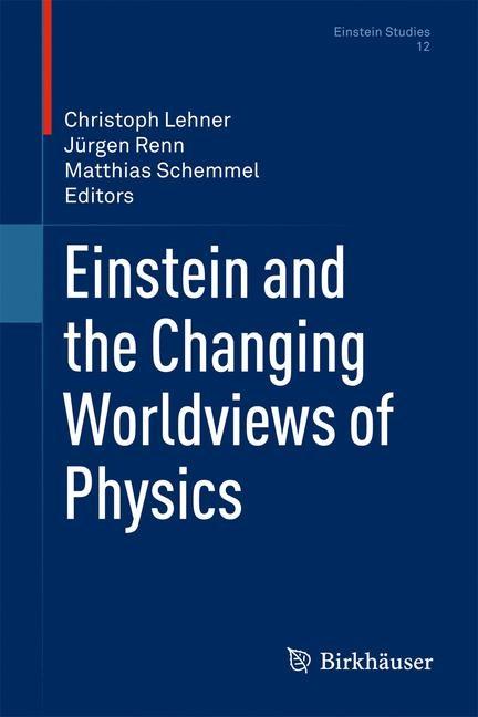 Abbildung von Lehner / Renn / Schemmel | Einstein and the Changing Worldviews of Physics | 2011